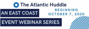 The Atlantic Huddle Webinar Series: Staying connected when you can't connect